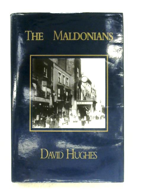 The Maldonians: Voices Of Maldon, 1872-1914 By David Hughes
