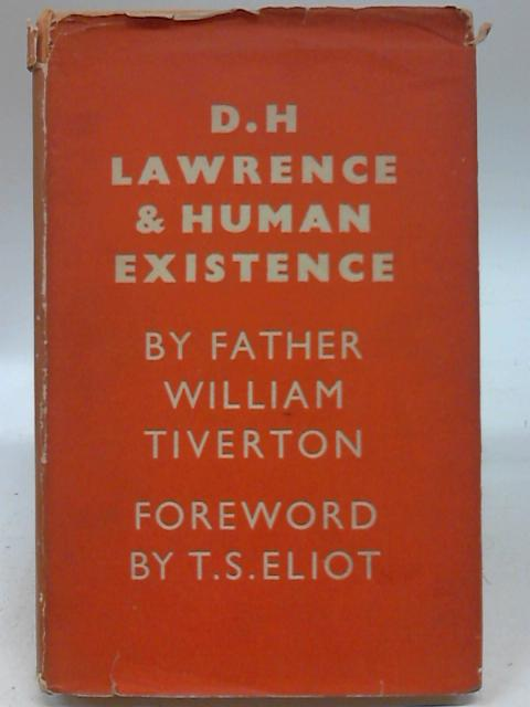 D.H. Lawrence and Human Existence by William Tiverton