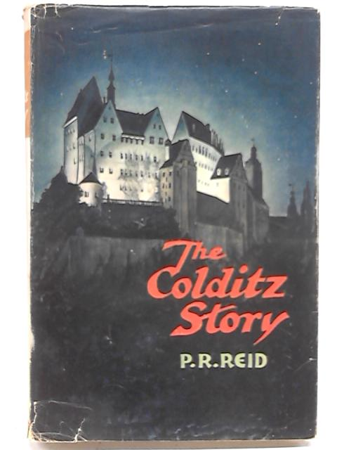 The Colditz Story by P. R Reid