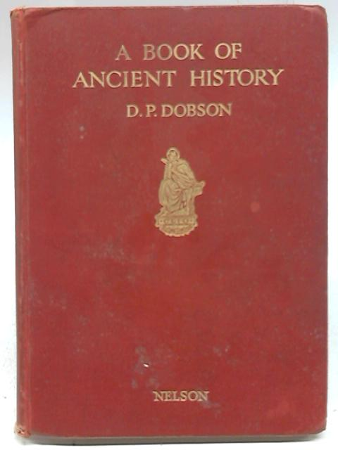 A Book Of Ancient History; From Monos To Constantine by Dina Portway Dobson