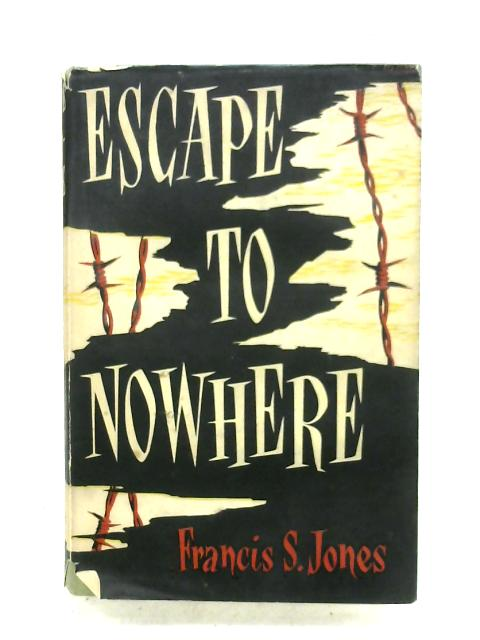 Escape To Nowhere By Francis S. Jones