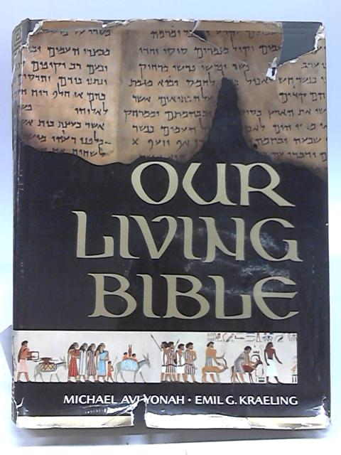 Our Living Bible by Michael Avi-Yonah and Emil G Kraeling
