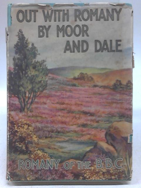 Out With Romany by Moor and Dale by G. Bramwell Evans