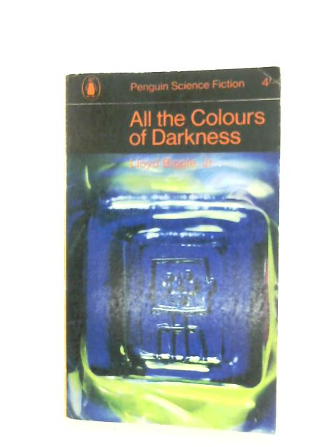 All The Colours Of Darkness By Lloyd Biggle Jr.