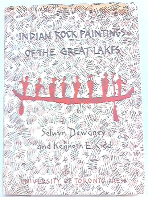 Indian Rock Paintings of the Great Lakes by Selwyn Dewdney, Kenneth E. Kidd