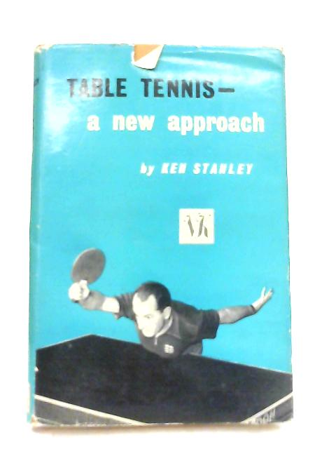 Table Tennis - A New Approach by Ken Stanley