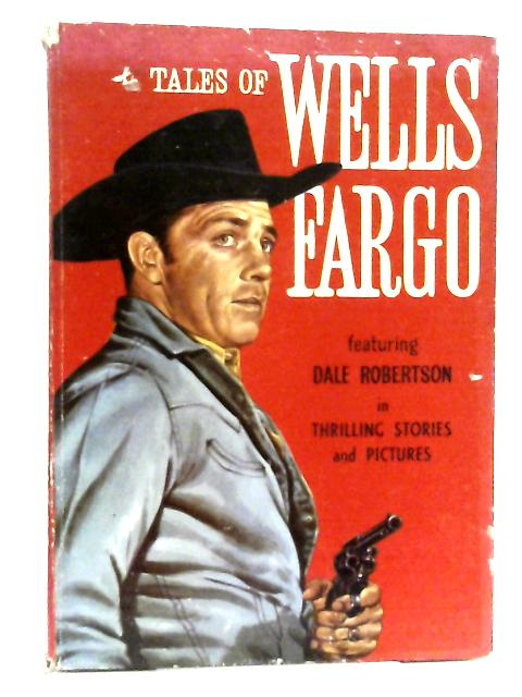 Tales of Wells Fargo By Anon