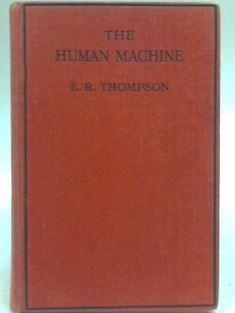 The Human Machine By E.R. Thompson