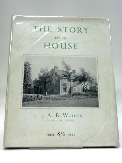 The Story of A House By A B. Waters
