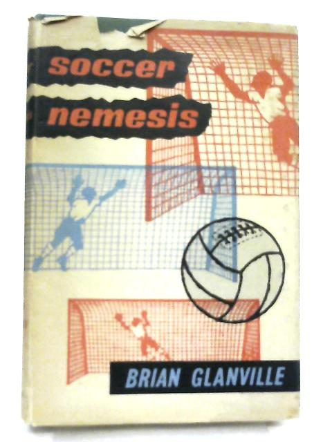 Soccer Nemesis By Brian Glanville