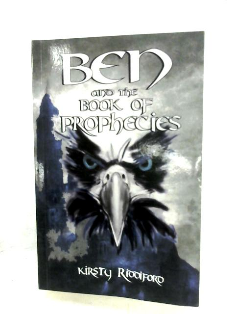 Ben And The Book Of Phrophecies By Kirsty Riddiford