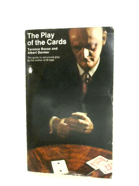 The Play Of The Cards By Terence Reese & Albert Dormer