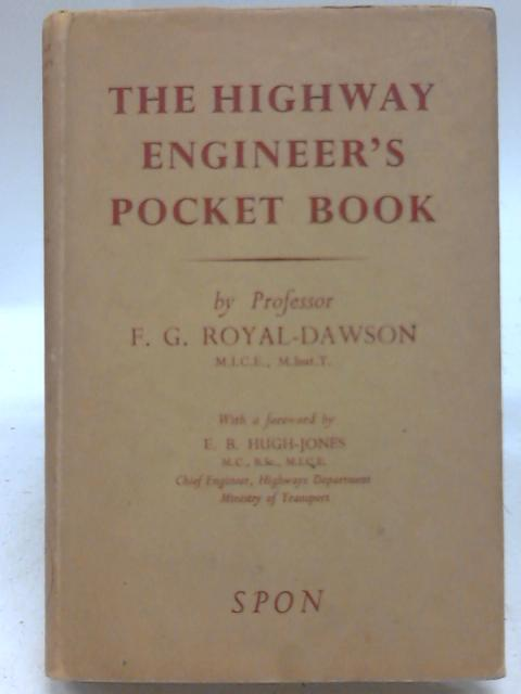 The Highway Engineer's Pocket Book By Professor F. G. Royal-Dawson
