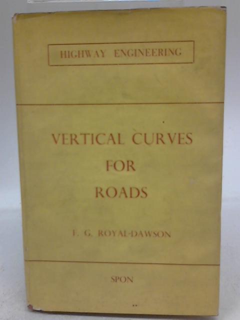 Vertical Curves For Roads By F G Royal-Dawson