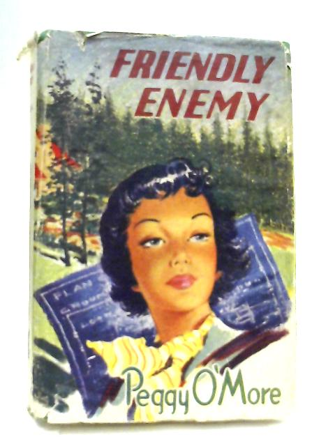 Friendly Enemy By Peggy O'More