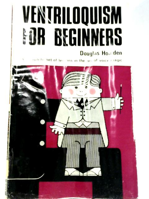 Ventriloquism For Beginners By Douglas Houlden