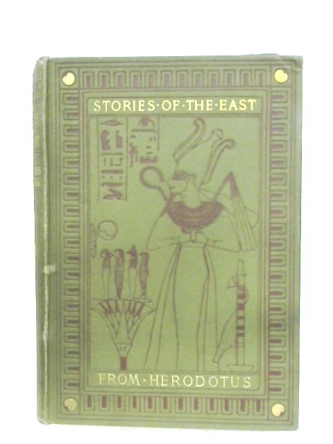 Stories Of The East From Herodotus By Rev. Alfred J. Church