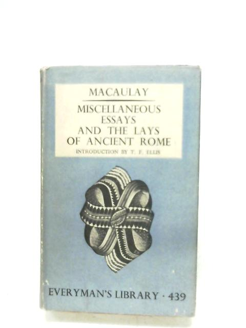 Miscellaneous Essays And The Lays Of Ancient Rome By Lord Macaulay