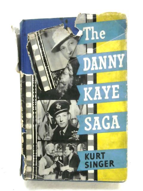 The Danny Kaye Saga By Kurt Singer