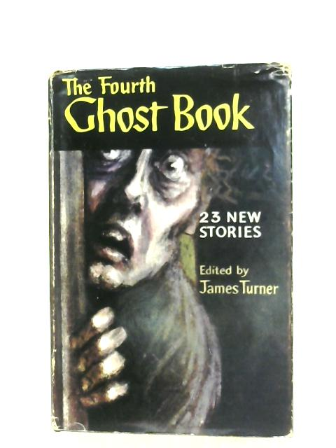 The Fourth Ghost Book By James Turner (Editor)
