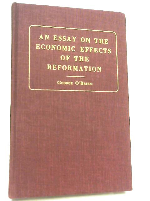 Essay on the Economic Effects of the Reformation By George O'Brien