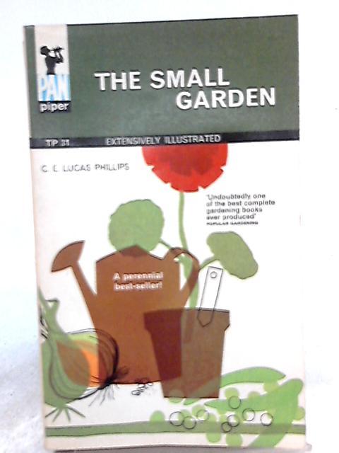 The Small Garden By C. E. Lucas Phillip