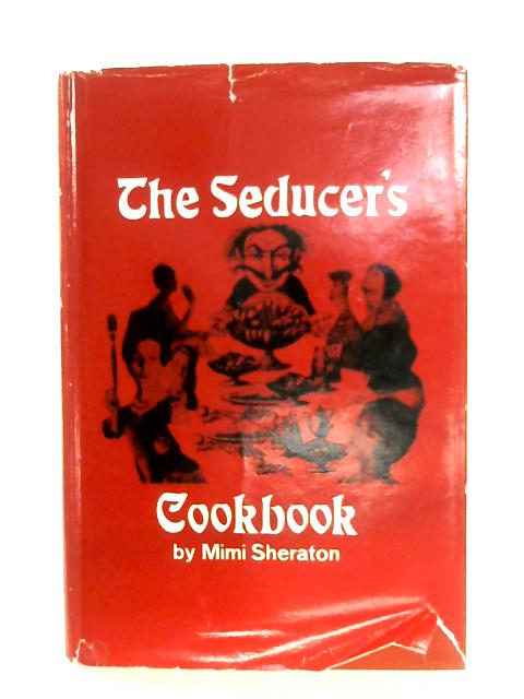 The Seducer's Cookbook By Mimi Sheraton