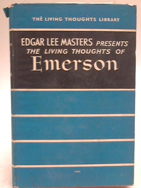 The Living Thoughts of Emerson By Ralph Waldo Emerson