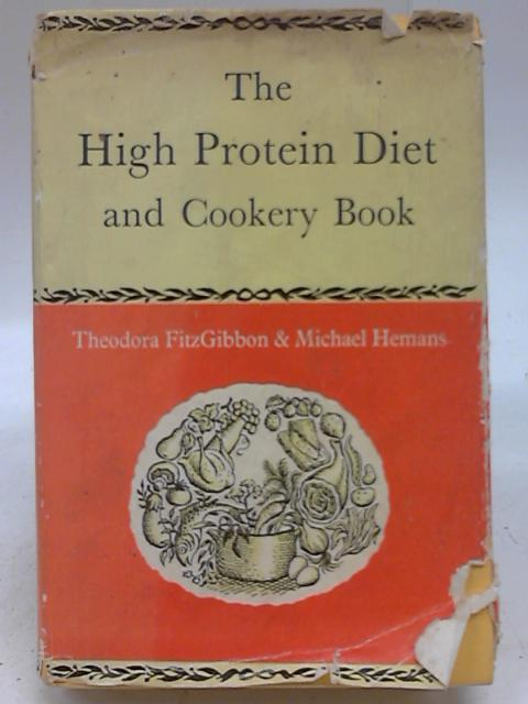 The High Protein Diet and Cookery book By Theodora Fitzgibbon