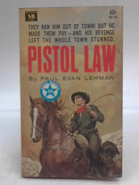 Pistol law By Paul Evan Lehman