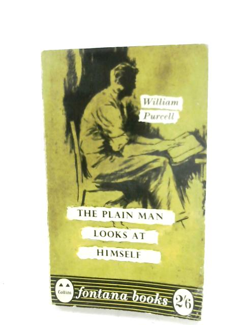 The Plain Man Looks At Himself By William Purcell