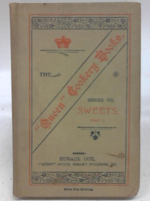Sweets Part II - The Queen Cookery Books No.7 By S. Beaty-Pownall