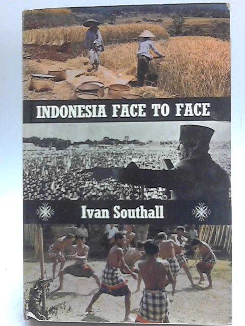 Indonesia Face to Face By Ivan Southall