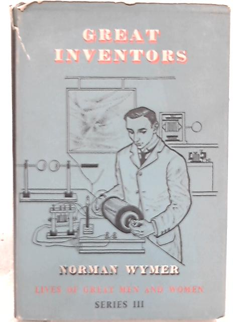 Great Inventors By Norman Wymer
