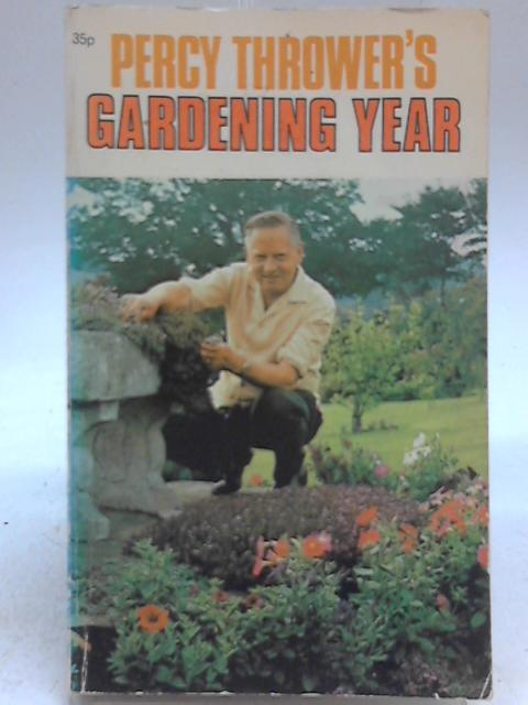 Percy Thrower's Gardening Year By Percy Thrower