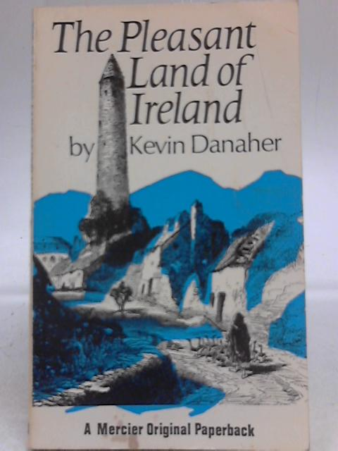 The Pleasant Lands of Ireland. By Kevin Danaher