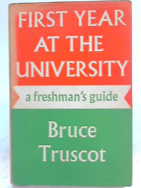 First Year at the University By Bruce Truscot