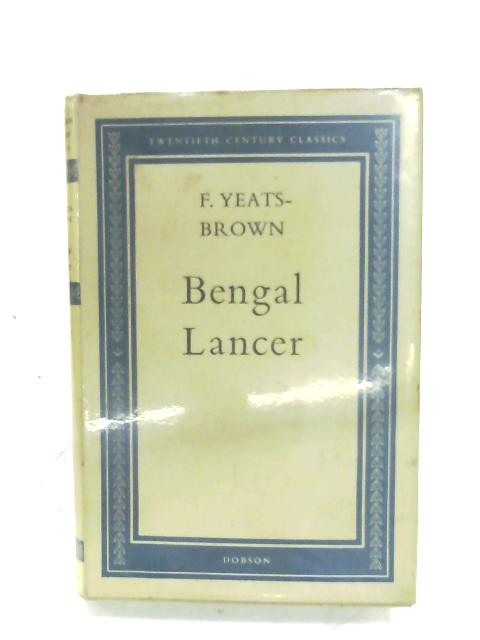 Bengal Lancer by F. Yeats-Brown
