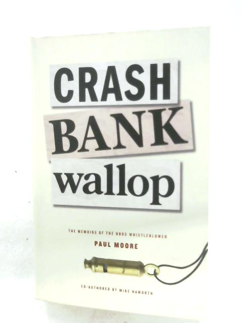 Crash Bank Wallop By Paul Moore