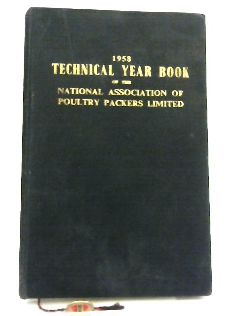 1958 Technical Year Book of the National Association of Poultry Packers Limited By Anon