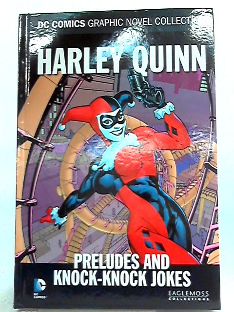 DC Comics Graphic Novel Collection Vol 09: Harley Quinn: Preludes And Knock Knock Jokes By Karl Kesel (Ed.)
