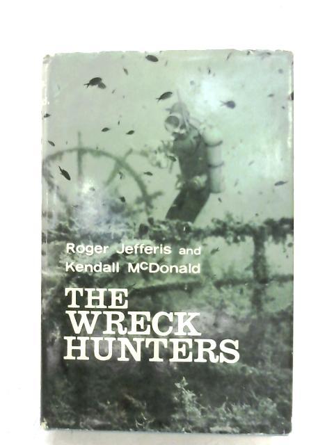 The Wreck Hunters By Roger Jefferis