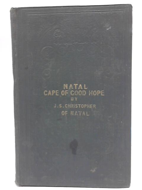 Natal, Cape of Good Hope By J S Christopher