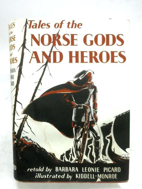 Tales Of The Norse Gods And Heroes By Barbara Leonie Picard