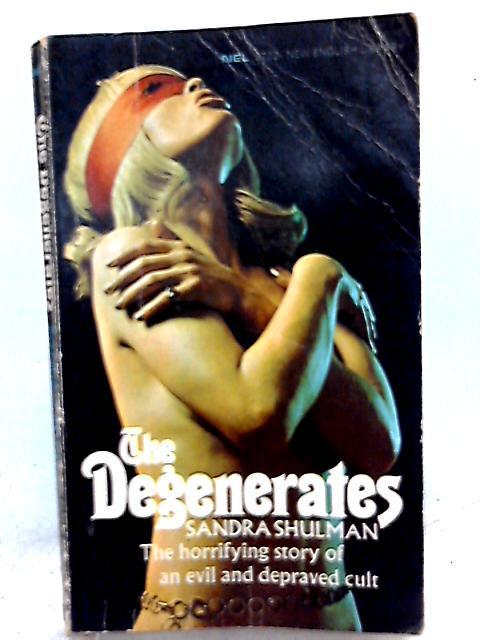 The Degenerates by Sandra Shulman