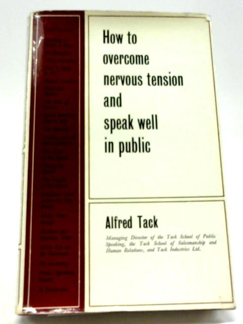 How To Overcome Nervous Tension And Speak Well In Public By Alfred Tack