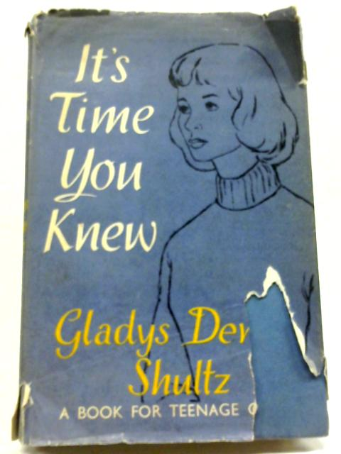 It's Time You Knew By Gladys Denny Shultz