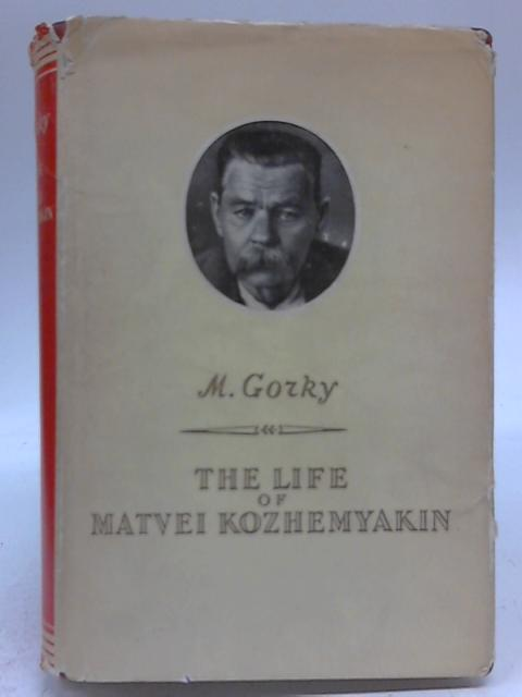The Life of Matvei Kozhemyakin By M Gorky