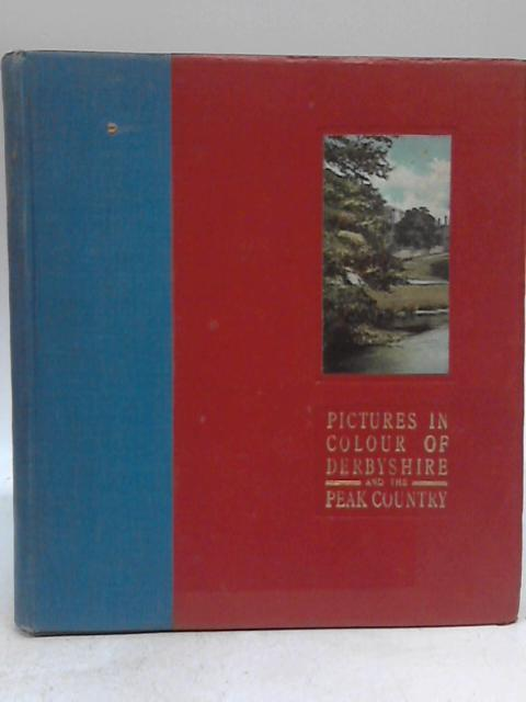 Pictures in Colour of Buxton and the Peak District By Anon