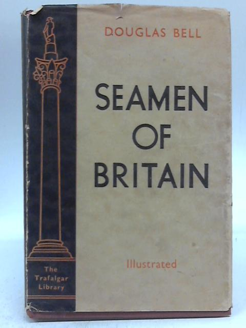 Seamen of Britain By Douglas Bell